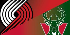 Trail Blazers vs. Bucks