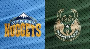Nuggets vs. Bucks